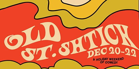 Old St. Shtick —  A holiday weekend of comedy, movies and music. tickets