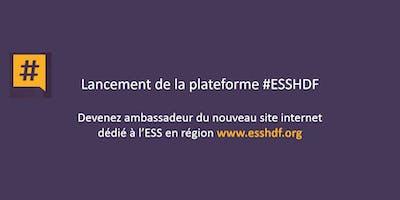 Lancement de la plateforme #ESSHDF -  Devenez ambassadeur du nouveau site !