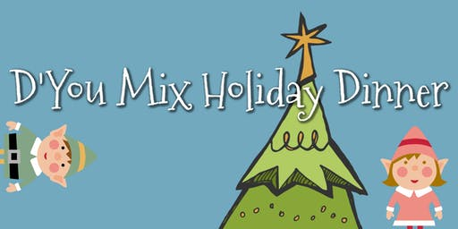 D'You Mix Holiday Dinner