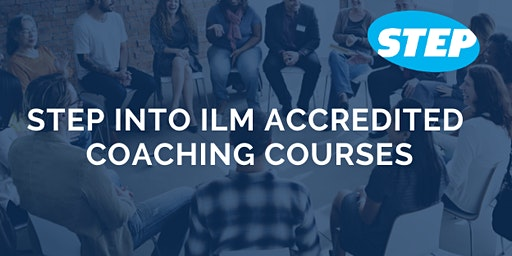 STEP into ILM Accredited Coaching Courses