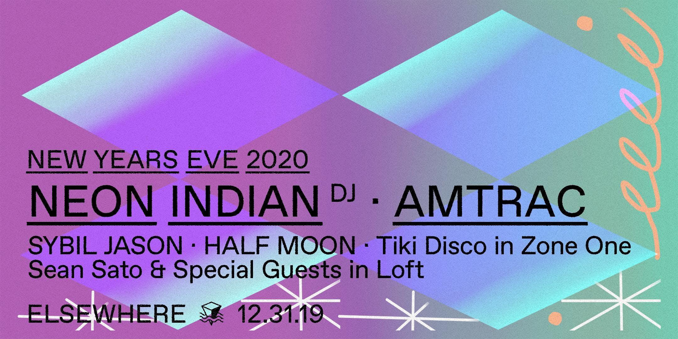 Elsewhere NYE w/ Neon Indian (DJ Set), Amtrac, Tiki Disco, Sybil Jason, Half Moon & Sean Sato
