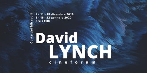 Cineforum | David Lynch