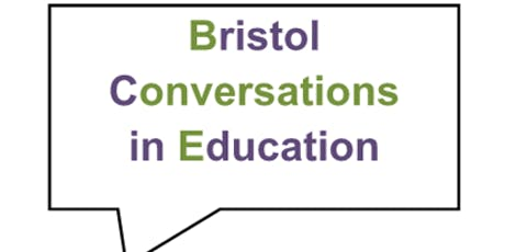 Bristol Conversations in Education - Learning & Educating Hope in Struggles for Ecological and Social Change tickets