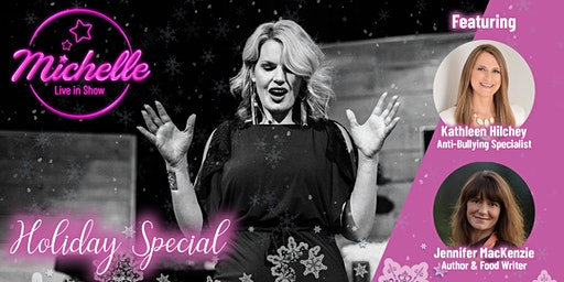 Michelle Live in Show Episode 6: Holiday Special w/ Kathleen Hilchey