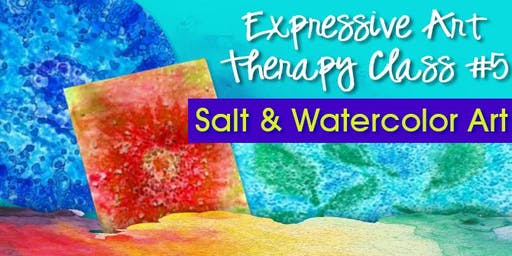 Expressive Art Therapy Class #5 - Wellstreams Group - Salt & Watercolor Art