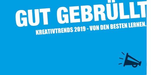 GUT GEBRÜLLT  KREATIVTREND 2019 - VON DEN BESTEN LERNEN
