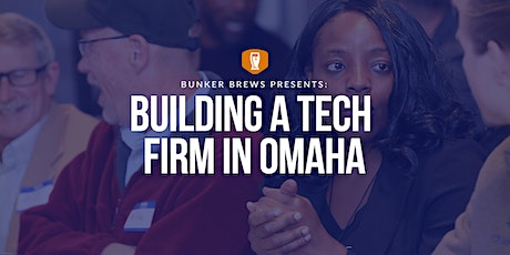 Bunker Brews Omaha:  Building a Tech Firm in Omaha tickets