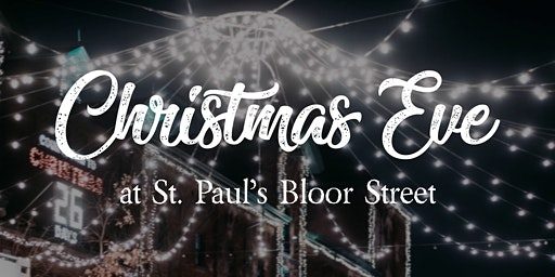 Christmas Eve at St. Paul's Bloor Street