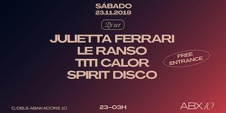 Julietta Ferrari, Le Ranso Titi Calor, Spirit Disco at ABX10 tickets