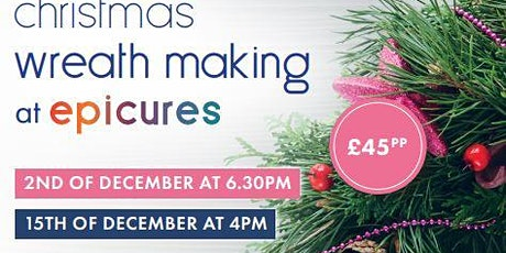Christmas wreath making at Epicures tickets