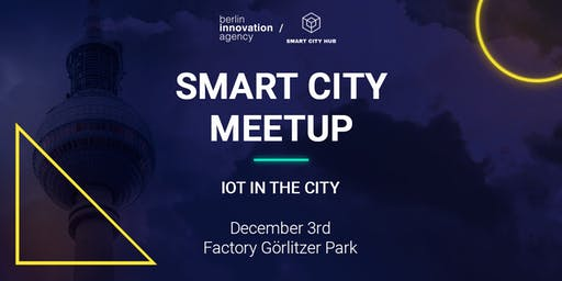 Smart City Meetup - IoT in the City
