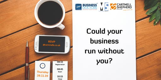 Could  your business run without you?