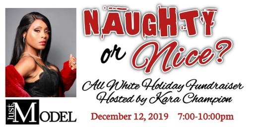 Naughty or Nice? All White Holiday Fundraiser