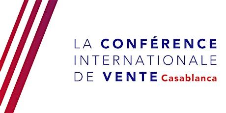 La Conférence Internationale de Vente: Casablanca billets