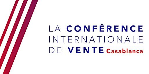 La Conférence Internationale de Vente: Casablanca