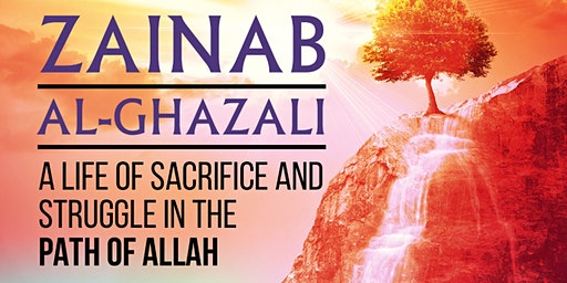 Lessons from the life of Zainab Ghazali