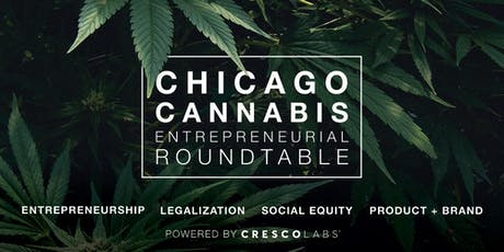 Chicago Cannabis Entrepreneurial Roundtable tickets