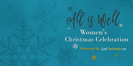 All Is Well - A Women's Christmas Celebration