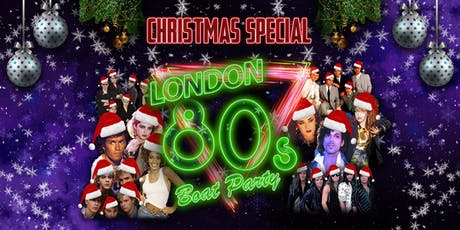 London Christmas 80s Boat Party tickets