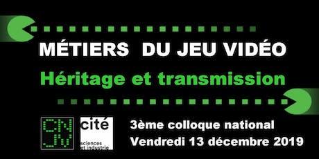 """3ème Colloque national """"Métiers du jeu vidéo - Héritage et transmission"""" tickets"""