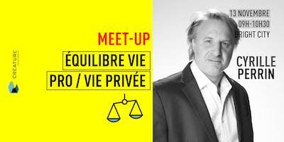 L'Équilibre vie professionnelle / vie privée avec Cyrille Perrin