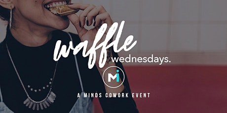 Waffle Wednesdays - At Minds Cowork tickets