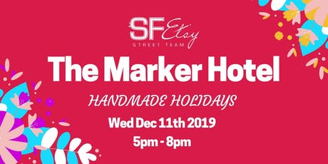 Mini Make Overs & SF Etsy Artisan Pop-Up Market at The Marker Hotel SF tickets