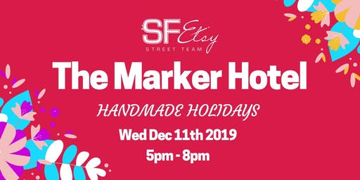 Mini Make Overs & SF Etsy Artisan Pop-Up Market at The Marker Hotel SF