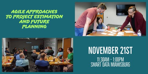 Lunch & Learn: Agile Approaches to Project Estimation and Future Planning