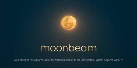 Moonbeam: for the Int'l Day of the Elimination of Violence Against Women tickets