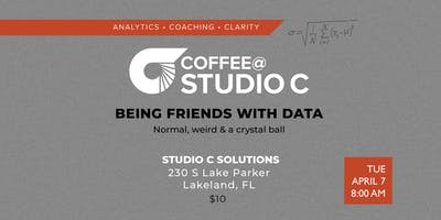 Coffee@StudioC: Being Friends With Data