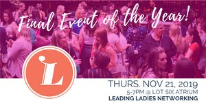 Leading Ladies Networking: Final Event of the Year!