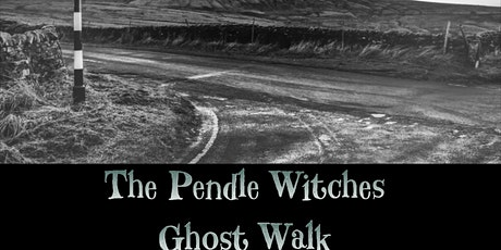 The Pendle Witches Interactive Ghost Walks 2020 Events  tickets