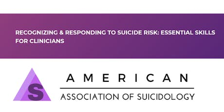 Recognizing and Responding to Suicide Risk: Essential Skills for Clinicians tickets