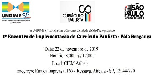 1º Encontro de Implementação do Currículo Paulista - Pólo Bragança