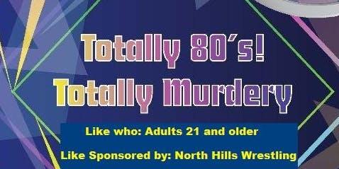 North Hills Wrestling Fundraiser Murder Mystery Dinner