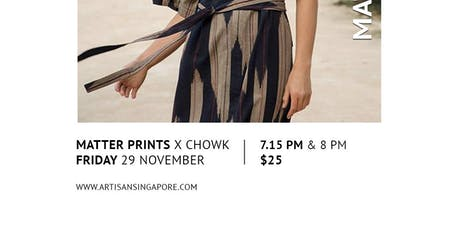 Artisan Singapore - Matter Prints x Chowk Productions 29 Nov 2019 tickets