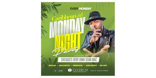 Caribbean Nights w/ DJ SEAN MAC at Tantrum, EVERY MONDAY (10-2AM); featuring Reggae, Caribbean, Reggaeton, Afro Beats (NO COVER) (South Loop)