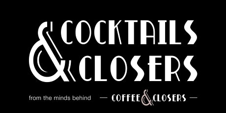 Cocktails&Closers : : Back for More tickets