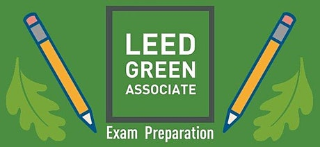 LEED Green Associate Exam Preparation   Green Building Training Program tickets