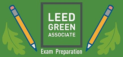 POSTPONED: LEED Green Associate Exam Preparation