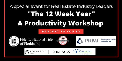 The 12 Week Year: A Productivity Workshop for Real Estate Industry Leaders