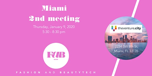 Join the 2nd meeting of FAB, the Fashion and BeautyTech community in Miami