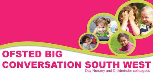 Ofsted Big Conversation Plymouth - Monday 23rd March
