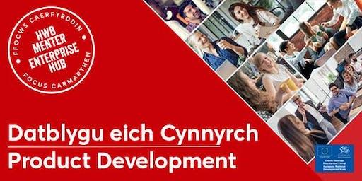 Datblygu Cynnyrch yn Broffesiynol | Product Development Like a Pro