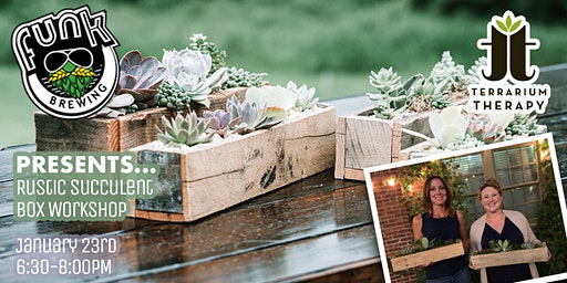 Rustic Succulent Box Workshop at Funk Brewing