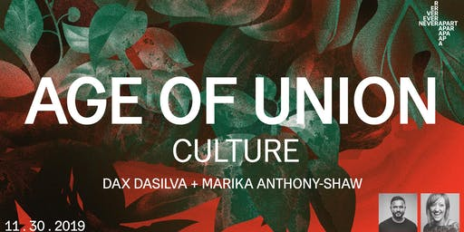Age of Union: Culture — Dax Dasilva & Marika Anthony-Shaw