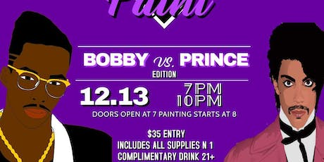 BOBBY BROWN  VS PRINCE   SIP-N-PAINT tickets