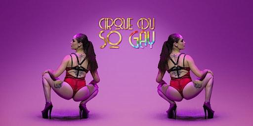 Cirque Du So GAY - Brighton  *SOLD OUT*