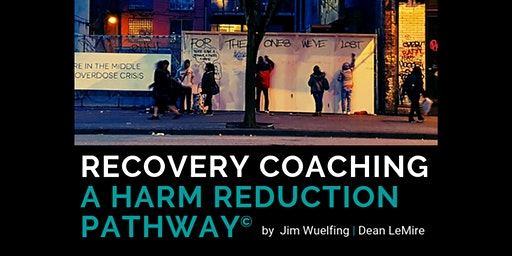 Recovery Coaching a Harm Reduction Pathway© March 23-25 Milford, CT